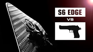 S6 Edge vs. Desert Eagle