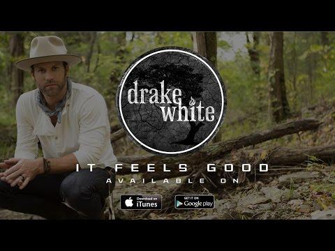 It Feels Good - Music By Drake White