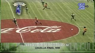 Resumen - Valdez vs Barcelona - Liguilla Final 1991 - Programa La Colección 100xFUTBOL