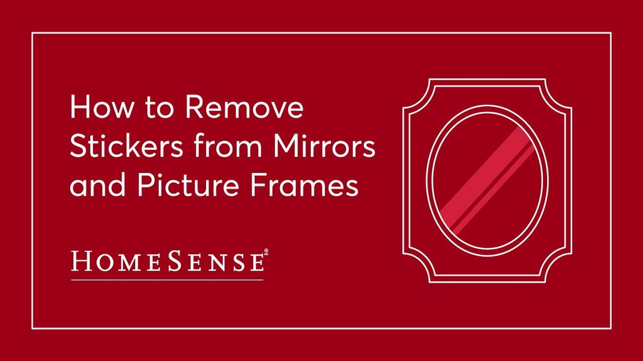 520918cdfe4f HomeSense Sticker Removal  Mirrors   Frames - YouTube