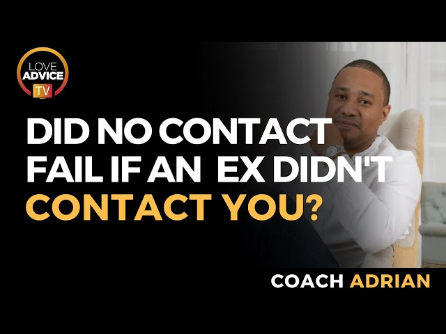 Did No Contact Not Work If Your Ex Hasn't Contacted You