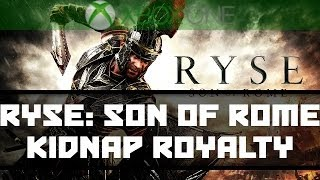 Ryse: Son of Rome - Episode 6 - Kidnap Royalty - Gameplay Walkthrough - XBOX ONE