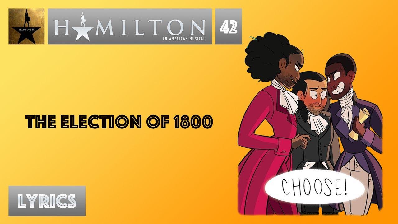 42 hamilton the election of 1800 music lyrics youtube