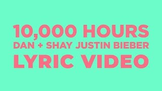 Dan + Shay, Justin Bieber - 10,000 Hours  Lyrics