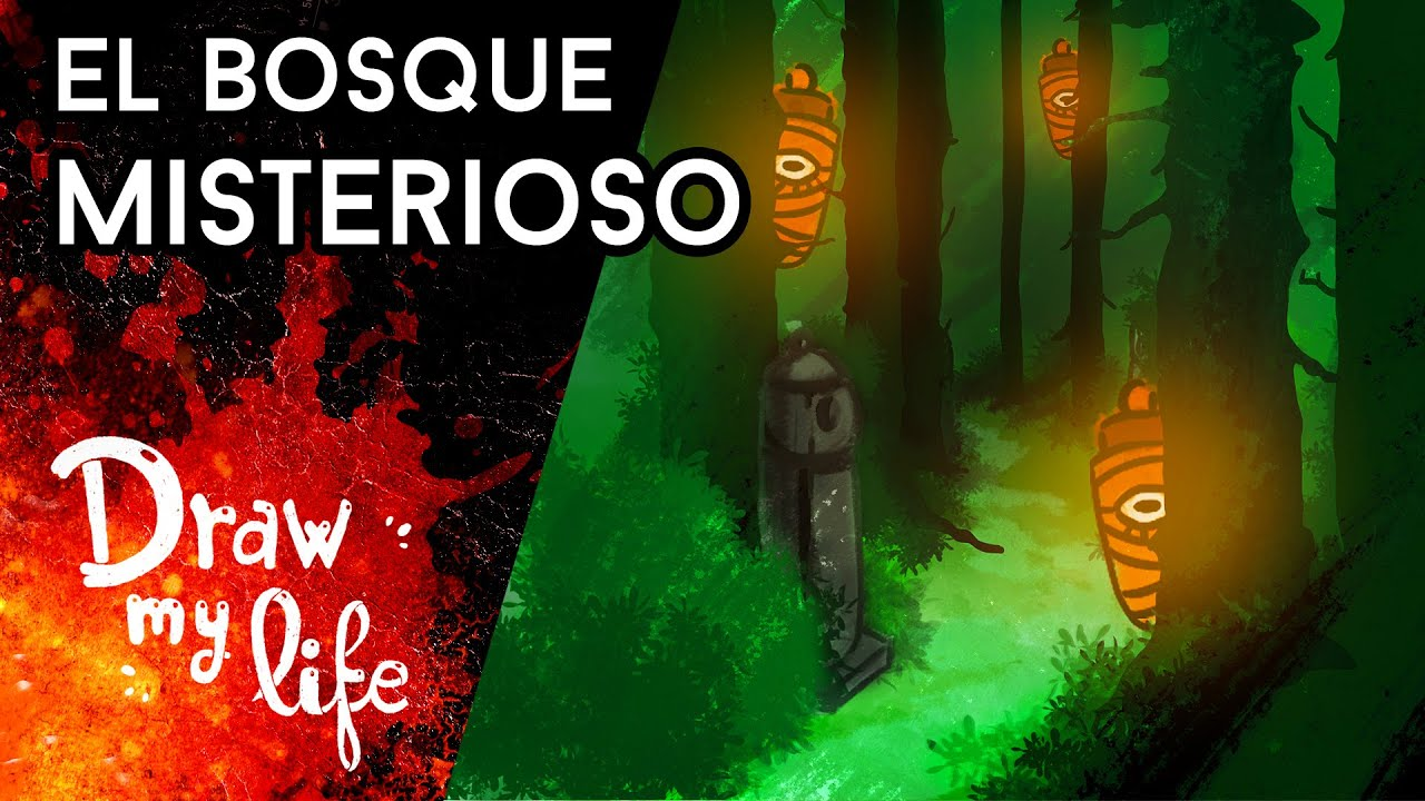 EL BOSQUE MISTERIOSO - Draw My Life