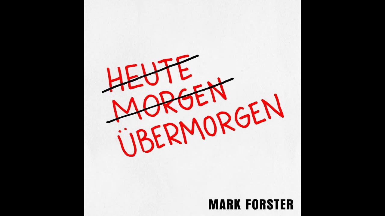 Neuer Mark Forster-Song ÜBERMORGEN