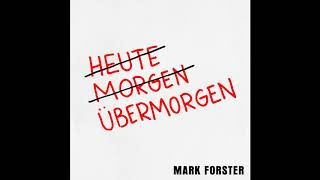 Mark Forster - Übermorgen (Extended Version)