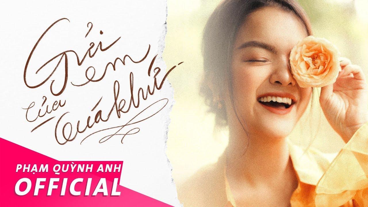 Gửi Em Của Quá Khứ (#GECQK) – Official Music Video | Phạm Quỳnh Anh