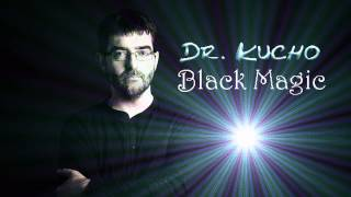 Dr. Kucho -✸- Black Magic (Original Mix) 2012