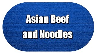 Asian Beef and Noodles - MY3 FOODS - EASY TO LEARN