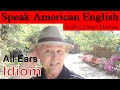Idiom 10 All Ears Learn To Speak American English mp3