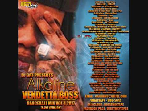 ALKALINE THE VENDETTA DON DANCEHALL MIX VOL 4 JUNE 2017 [RAW VERSION] MIX BY DJ GAT