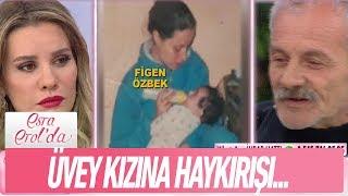 Saadettin bey'in üvey kızı Figen'e haykırışı - Esra Erol'da 13 Şubat 2019