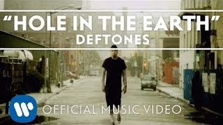 Watch Deftones Hole In The Earth video