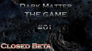 Dark Matter The Game #1 Closed Beta testing (Lets Play / 1080p / Facecam)