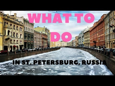 WHAT TO DO IN ST. PETERSBURG, RUSSIA