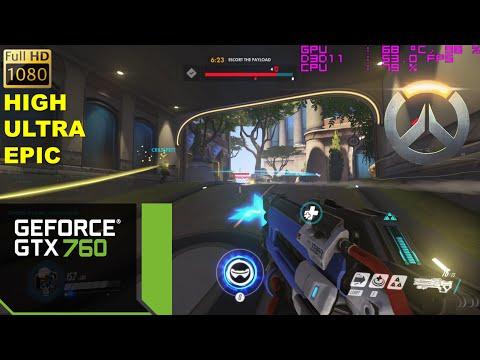 GTX 760 | Overwatch / High, Ultra & Epic