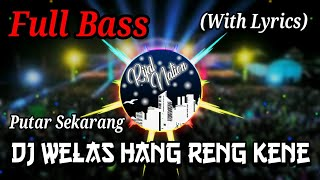 Download DJ Welas Hang Reng Kene Remix Full Bass Viral Tiktok Terbaru 2019