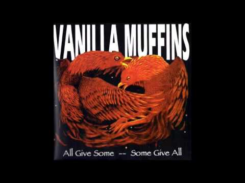 Vanilla Muffins - All Give Some, Some Give All (Full Ep)