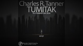 Charles R. Tanner - Tumitak na powierzchni Ziemi - Wstęp [LEKTOR PL]