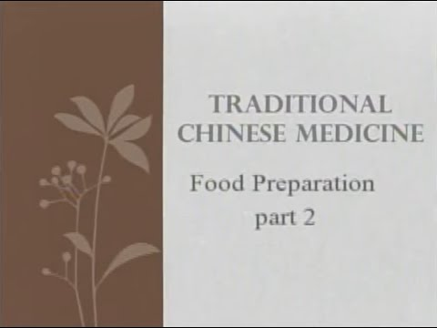 Food Preparation, Part 2 - Traditional Chinese Medicine and Acupuncture