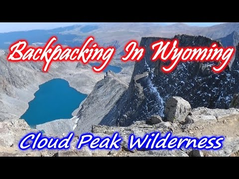Backpacking In Wyoming ~ The Cloud Peak Wilderness - Big Horn Mountains