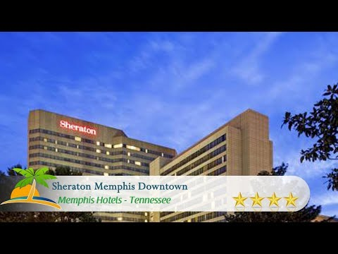 Sheraton Memphis Downtown - Memphis Hotels, Tennessee