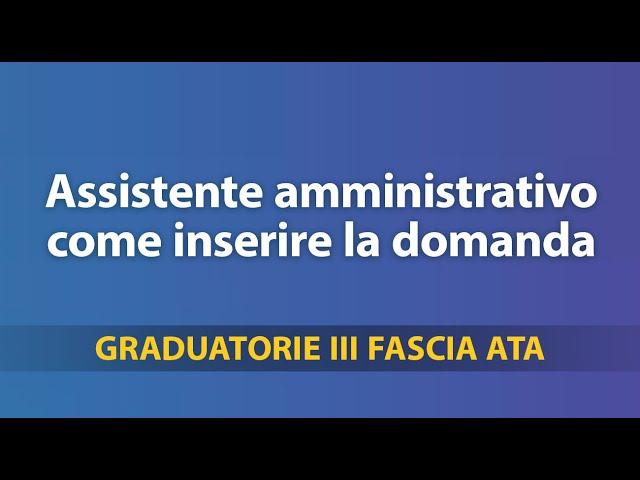 Graduatorie Terza Fascia ATA: assistente amministrativo, come inserire la domanda