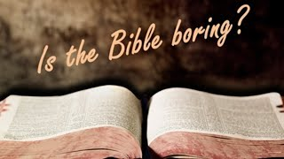 "2-21-21 - LIVE WORSHIP: ""IS THE BIBLE BORING?"""