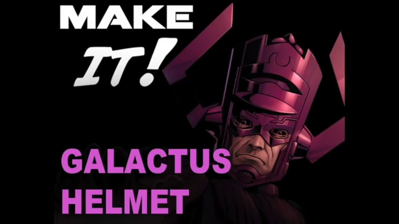 Make It Galactus Helmet Youtube