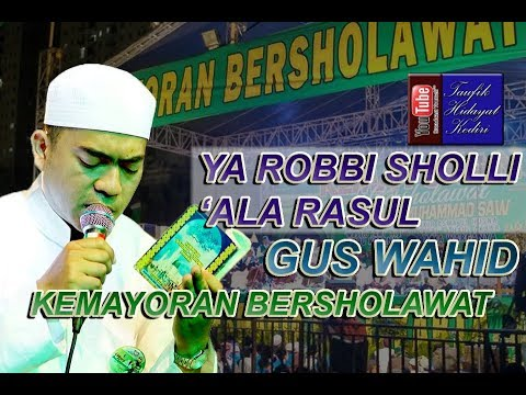[Terbaru] Ya Robbi Sholli 'Ala Rasul - Gus Wahid (Pra Habib Syech Kemayoran Bersholawat)