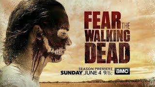 Сериал: Бойтесь ходячих мертвецов (2017) ~ Preview Обзор