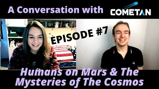 A Conversation with Cometan & AstroGiulia | Episode 7 | Humans on Mars & The Mysteries of The Cosmos