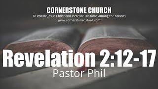Revelation 2:12-17 - Pastor Phil