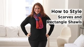 How to Style Scarves and Rectangle Shawls