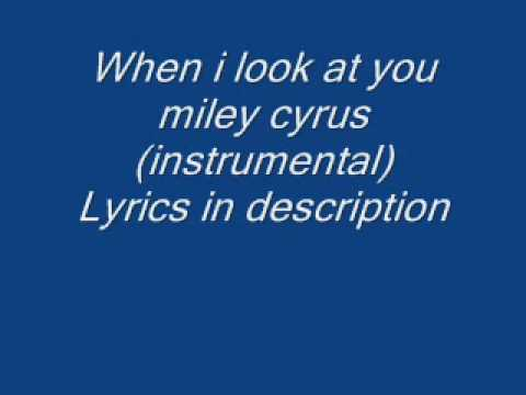 Miley Cyrus When I Look At You Instrumental Piano Chords Chordify