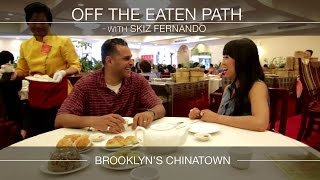 Off The Eaten Path: Brooklyn Chinatown (full episode)