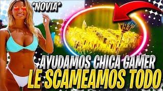 🔥SCAMEA a CHICA GAMER y se LE QUITO TODO SU INVENTARIO🔥 por SCAMEAR a la NOVIA de LOSKIS -Fortnite