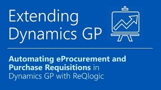 Dynamics GP Extensions - Automating eProcurement and Purchase Requisitions