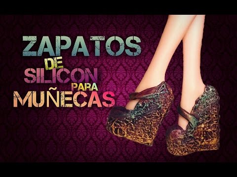 Como hacer zapatos de SILICON para MUÑECAS. How to make doll shoes...