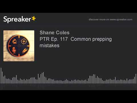 PTR Ep. 117  Common prepping mistakes