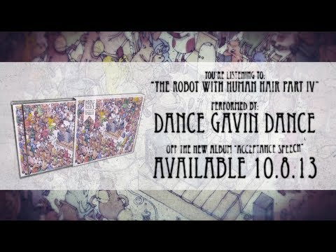Dance Gavin Dance - The Robot with Human Hair pt. 4