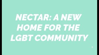 NECTAR: A new home for the LGBT Community