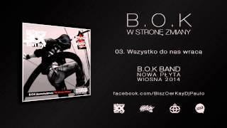 Video B.O.K - 03. Wszystko do nas wraca (W Stronę Zmiany LP 2011) download MP3, 3GP, MP4, WEBM, AVI, FLV Mei 2018