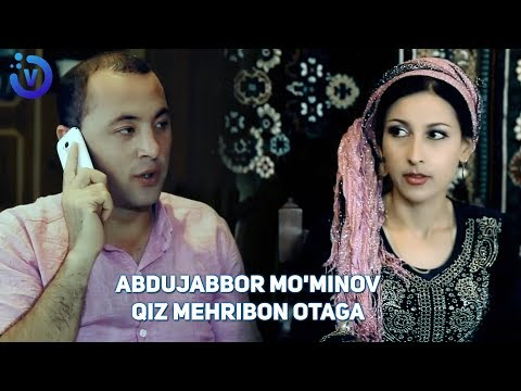 Abdujabbor Mo'minov - Qiz mehribon otaga | Абдужаббор Муминов - Киз мехрибон (YANGI UZBEK KLIP) 2016