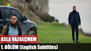 Asla Vazgeçmem 1 Bölüm English Subtitles ᴴᴰ