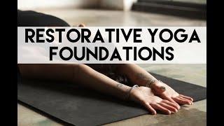 Restorative Yoga Foundations: Part 4