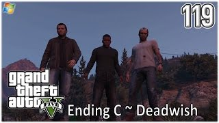 GTA5 │ Grand Theft Auto V 【PC】 - 119 - Ending C ~ Deadwish