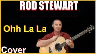 Ooh La La Acoustic Guitar Cover - Rod Stewart Chords & Lyrics Sheet