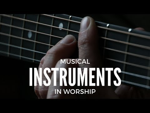 Musical Instruments in Worship